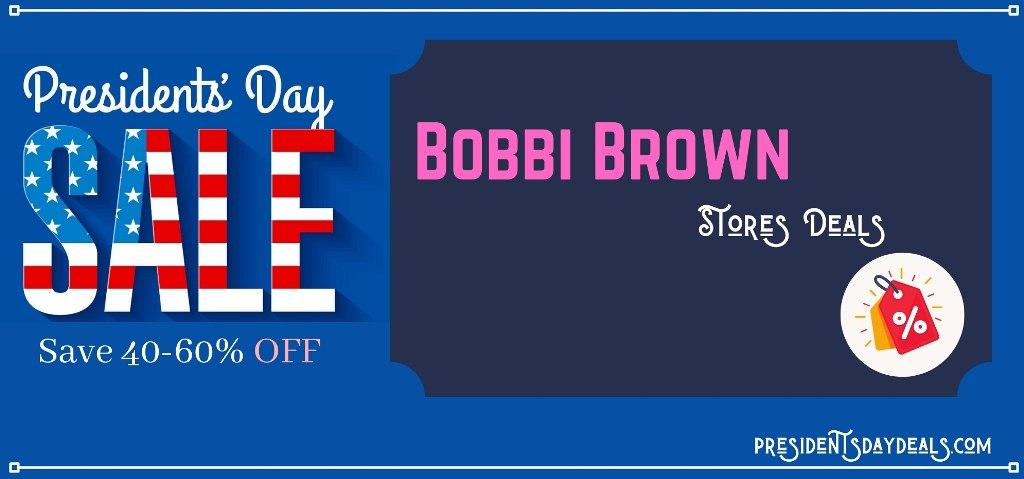 Bobbi Brown Presidents Day Sale, Bobbi Brown Presidents Day, Bobbi Brown Presidents Day Deals