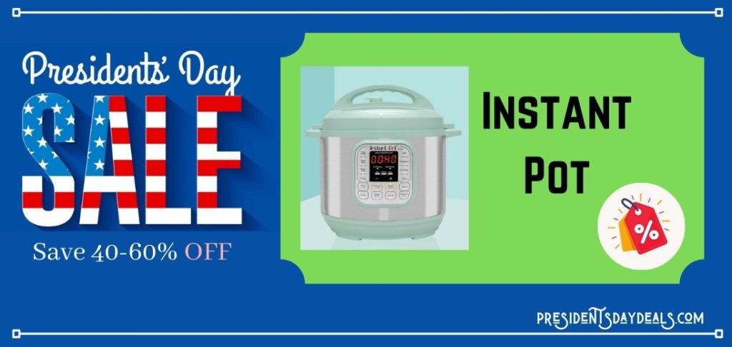 Instant Pot Presidents Day Sale, Instant Pot Presidents Day, Instant Pot Presidents Day Deals