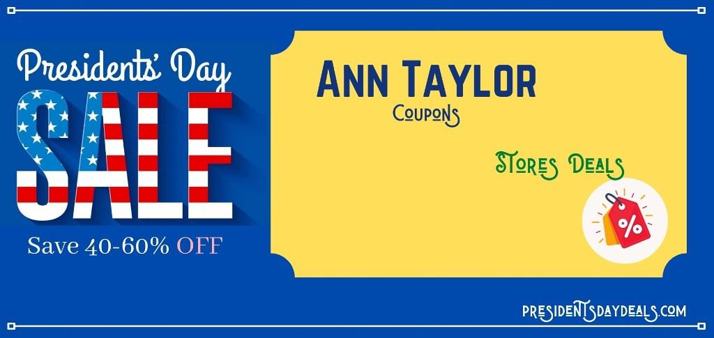 Ann Taylor 🇺🇸  Presidents Day Sale, Ann Taylor 🇺🇸  Presidents Day, Ann Taylor 🇺🇸  Presidents Day Deals